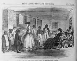 school for newly freed slaves, where they learned to read and write for the first time